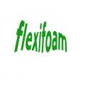 Flexifoam